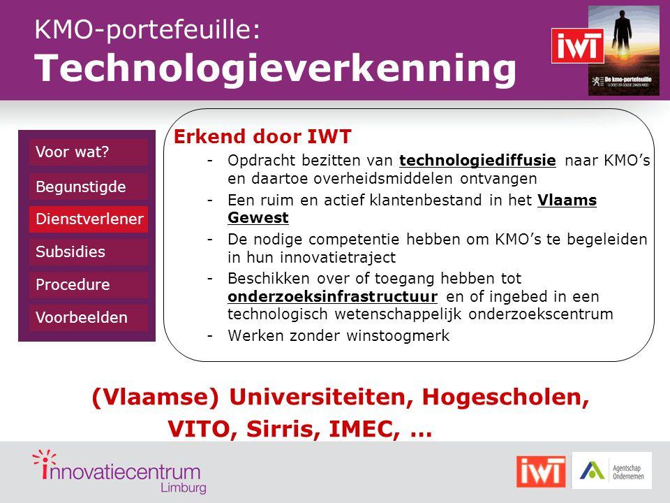 Erkend door IWT -Opdracht bezitten van technologiediffusie naar KMO's en daartoe overheidsmiddelen ontvangen -Een ruim en actief klantenbestand in het