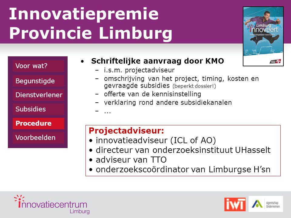 Schriftelijke aanvraag door KMO –i.s.m. projectadviseur –omschrijving van het project, timing, kosten en gevraagde subsidies (beperkt dossier!) –offer