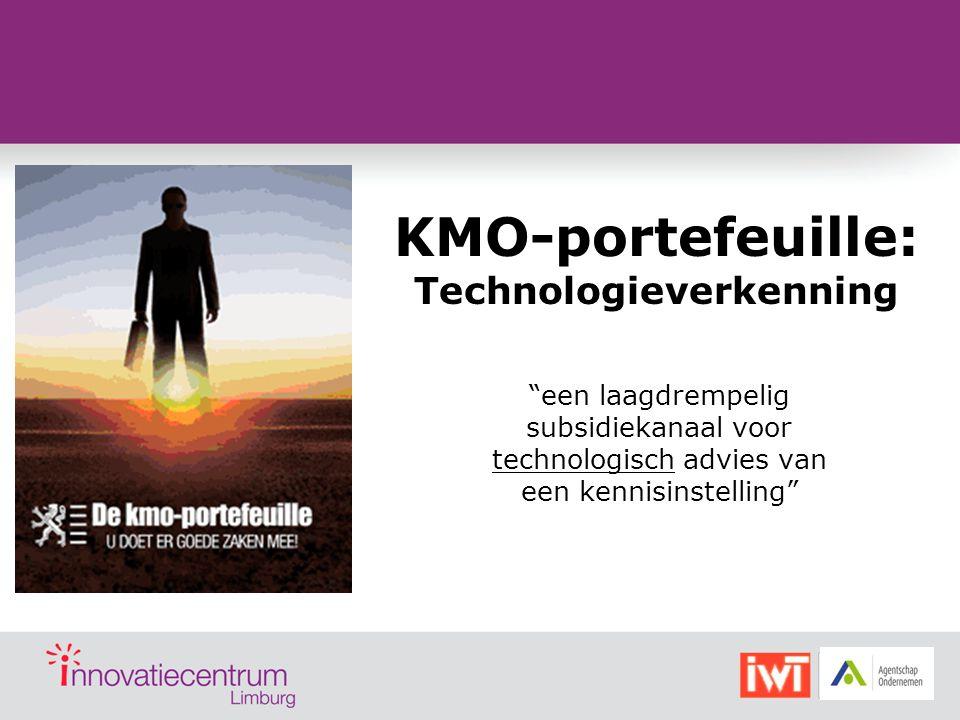 """KMO-portefeuille: Technologieverkenning """"een laagdrempelig subsidiekanaal voor technologisch advies van een kennisinstelling"""""""