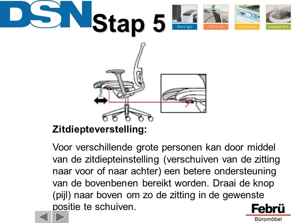 Zitdiepteverstelling: Voor verschillende grote personen kan door middel van de zitdiepteinstelling (verschuiven van de zitting naar voor of naar achter) een betere ondersteuning van de bovenbenen bereikt worden.