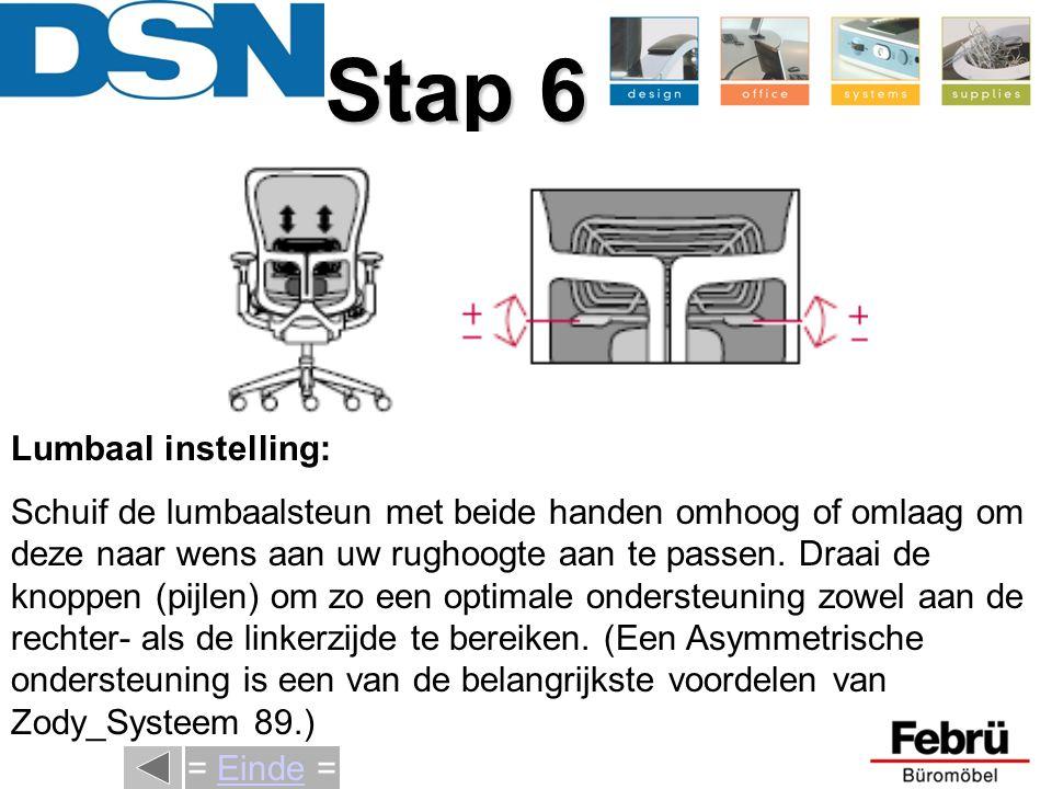 Stap 6 = Einde = Lumbaal instelling: Schuif de lumbaalsteun met beide handen omhoog of omlaag om deze naar wens aan uw rughoogte aan te passen.