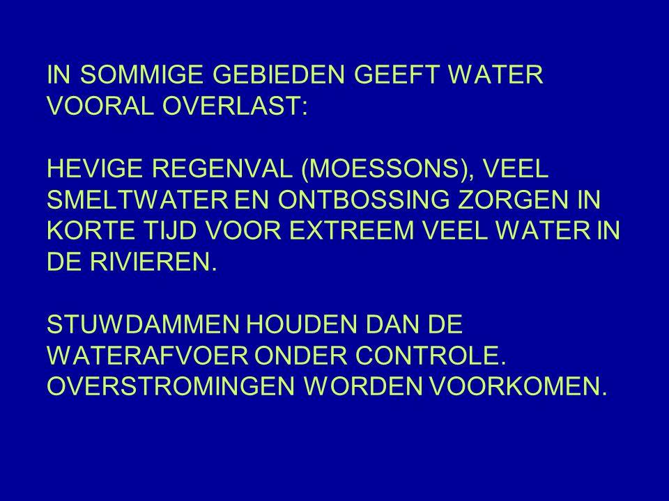 IN SOMMIGE GEBIEDEN GEEFT WATER VOORAL OVERLAST: HEVIGE REGENVAL (MOESSONS), VEEL SMELTWATER EN ONTBOSSING ZORGEN IN KORTE TIJD VOOR EXTREEM VEEL WATER IN DE RIVIEREN.