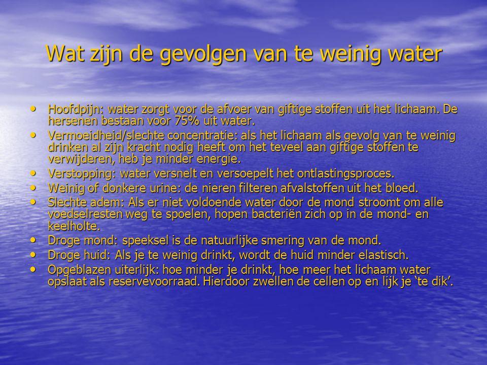 Wat zijn de gevolgen van te weinig water Hoofdpijn: water zorgt voor de afvoer van giftige stoffen uit het lichaam. De hersenen bestaan voor 75% uit w