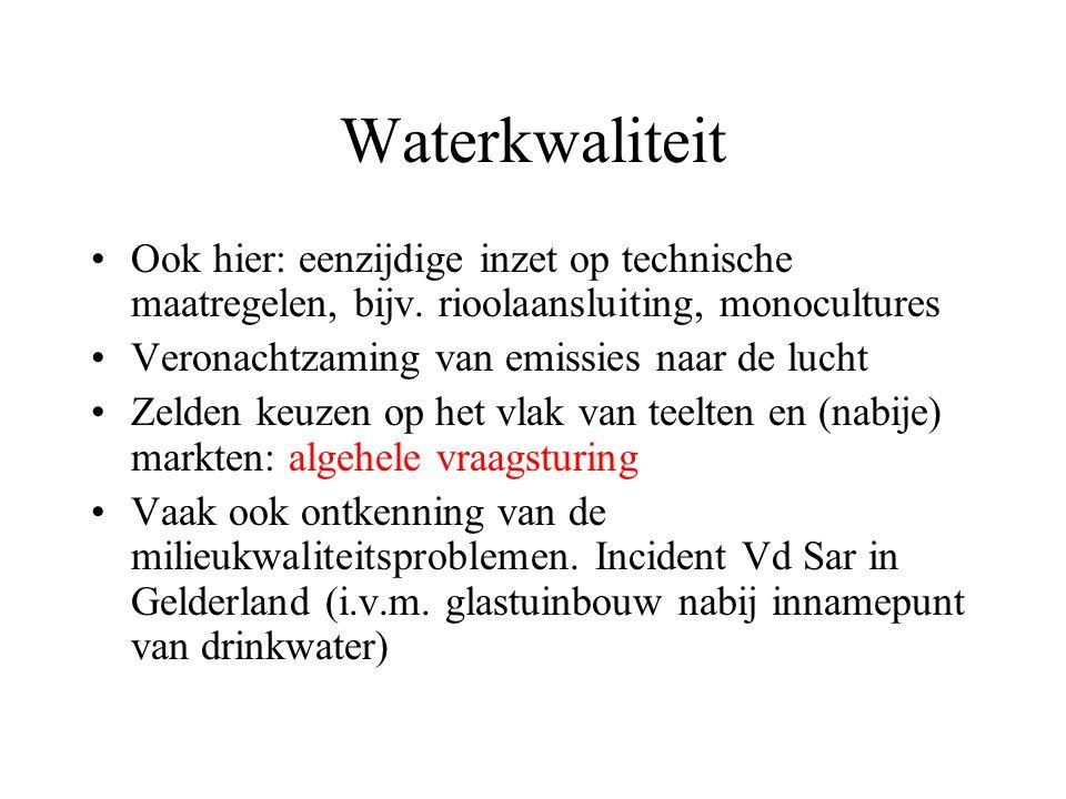 Waterkwaliteit Ook hier: eenzijdige inzet op technische maatregelen, bijv.