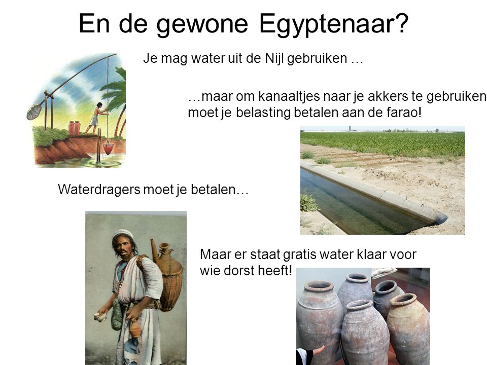 En de gewone Egyptenaar.