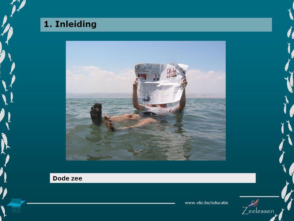 www.vliz.be/educatie 1. Inleiding Dode zee