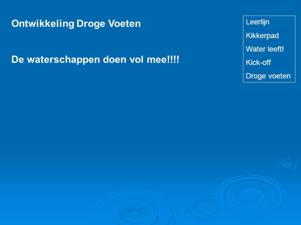 Ontwikkeling Droge Voeten De waterschappen doen vol mee!!!.