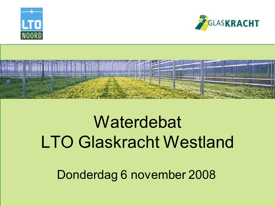 Jos van der Knaap Voorzitter LTO Glaskracht Westland Opening Waterdebat