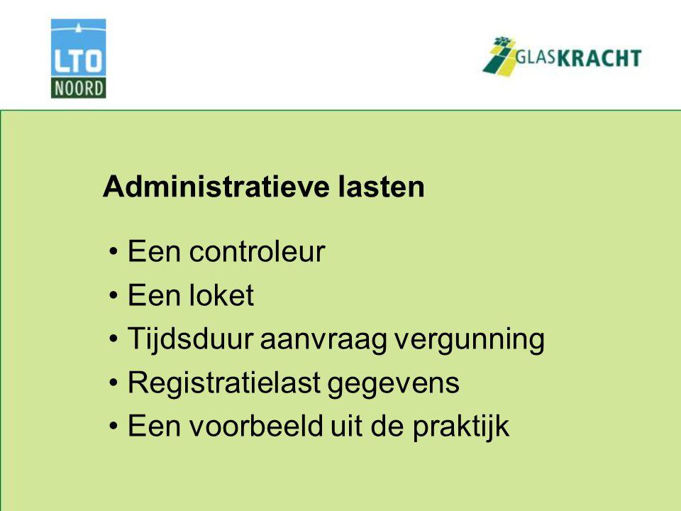 Administratieve lasten Een controleur Een loket Tijdsduur aanvraag vergunning Registratielast gegevens Een voorbeeld uit de praktijk