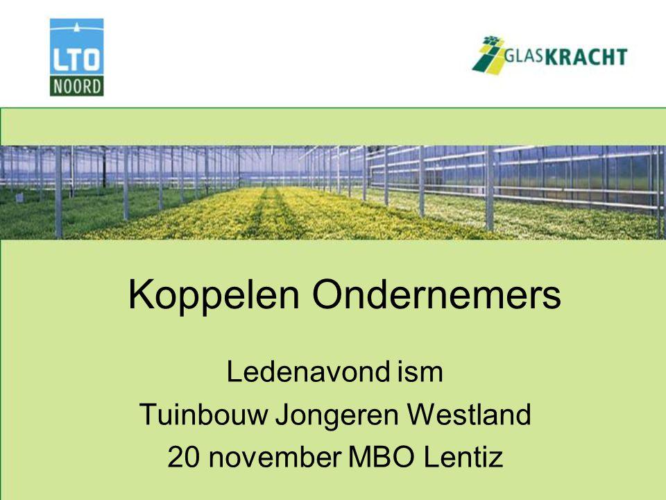 Koppelen Ondernemers Ledenavond ism Tuinbouw Jongeren Westland 20 november MBO Lentiz