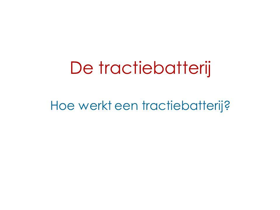 De tractiebatterij Hoe werkt een tractiebatterij?