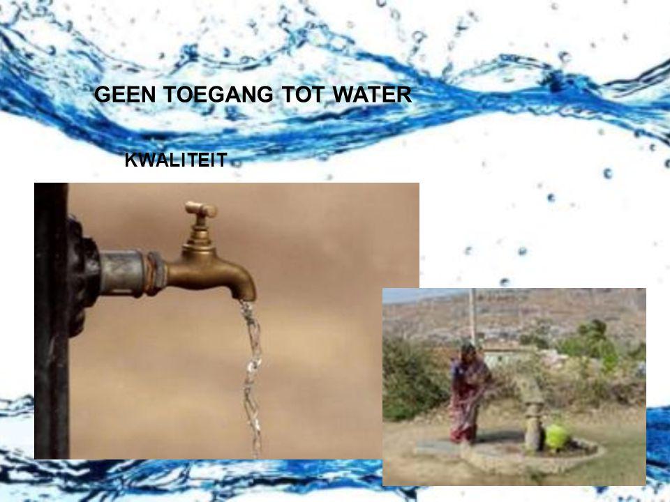 KWALITEIT GEEN TOEGANG TOT WATER