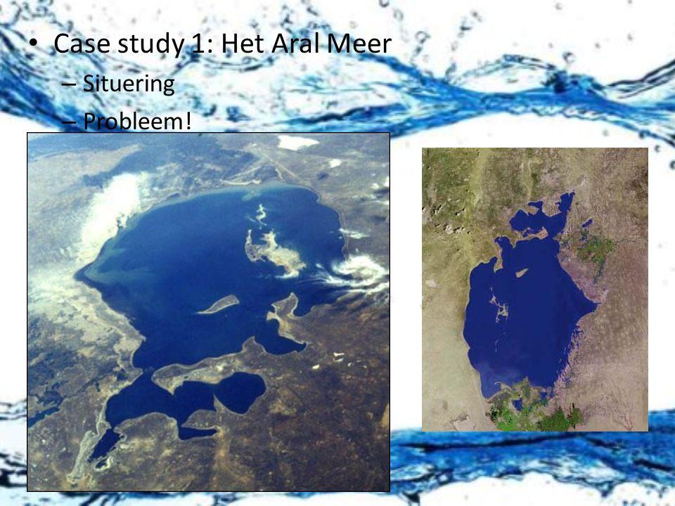 Case study 1: Het Aral Meer – Situering – Probleem!