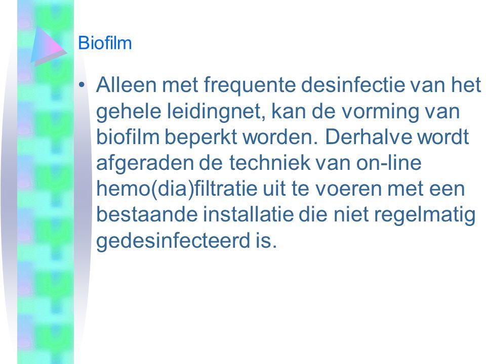 Biofilm Alleen met frequente desinfectie van het gehele leidingnet, kan de vorming van biofilm beperkt worden. Derhalve wordt afgeraden de techniek va