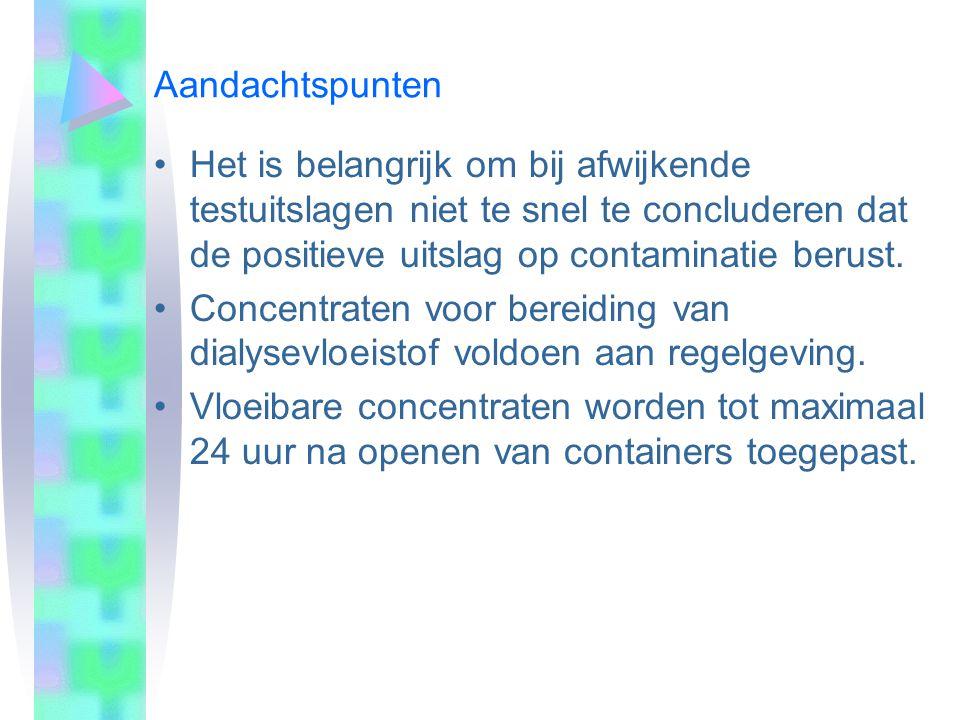 Het is belangrijk om bij afwijkende testuitslagen niet te snel te concluderen dat de positieve uitslag op contaminatie berust. Concentraten voor berei
