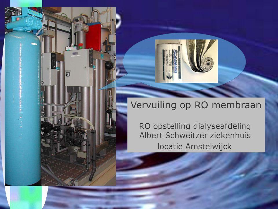 Vervuiling op RO membraan RO opstelling dialyseafdeling Albert Schweitzer ziekenhuis locatie Amstelwijck