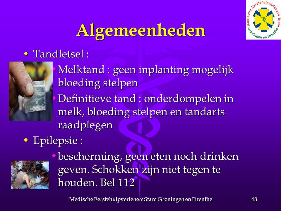 Algemeenheden Tandletsel :Tandletsel : Melktand : geen inplanting mogelijk bloeding stelpenMelktand : geen inplanting mogelijk bloeding stelpen Definitieve tand : onderdompelen in melk, bloeding stelpen en tandarts raadplegenDefinitieve tand : onderdompelen in melk, bloeding stelpen en tandarts raadplegen Epilepsie :Epilepsie : bescherming, geen eten noch drinken geven.