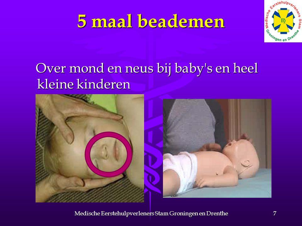 5 maal beademen Over mond en neus bij baby's en heel kleine kinderen Over mond en neus bij baby's en heel kleine kinderen 7Medische Eerstehulpverlener