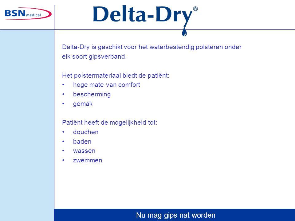 Nu mag gips nat worden Delta-Dry is geschikt voor het waterbestendig polsteren onder elk soort gipsverband. Het polstermateriaal biedt de patiënt: hog
