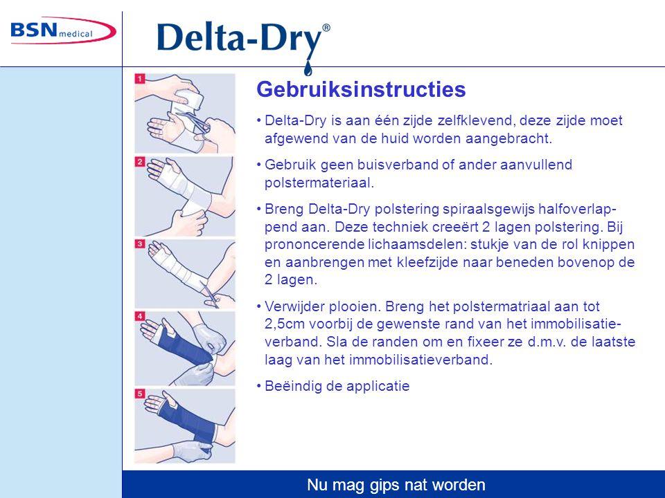 Nu mag gips nat worden Gebruiksinstructies Delta-Dry is aan één zijde zelfklevend, deze zijde moet afgewend van de huid worden aangebracht.