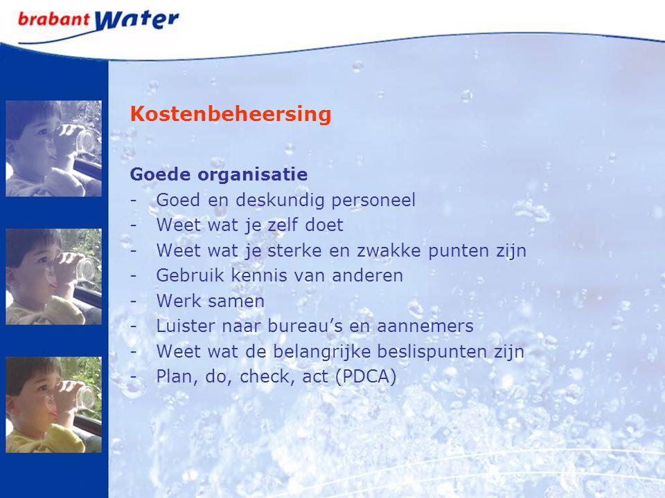 Kostenbeheersing Goede organisatie -Goed en deskundig personeel -Weet wat je zelf doet -Weet wat je sterke en zwakke punten zijn -Gebruik kennis van a