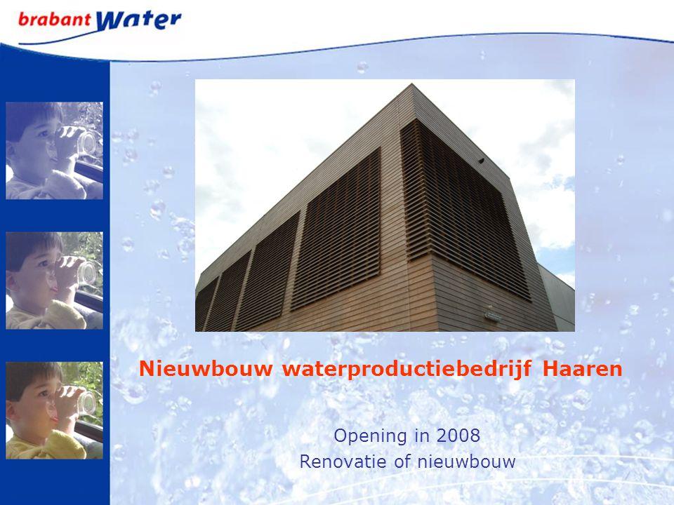 Nieuwbouw waterproductiebedrijf Haaren Opening in 2008 Renovatie of nieuwbouw