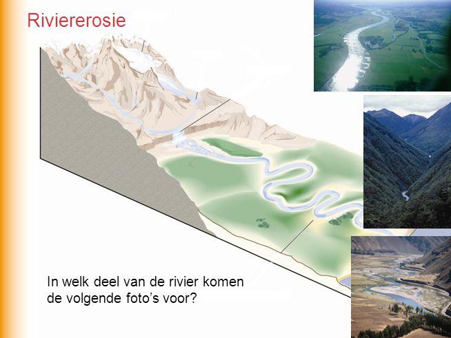 In welk deel van de rivier komen de volgende foto's voor? Riviererosie
