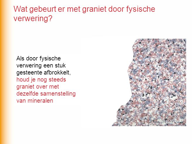 Als graniet in aanraking komt met zuur water … Als graniet in aanraking komt met zuur water gebeurt er met kwarts niets.