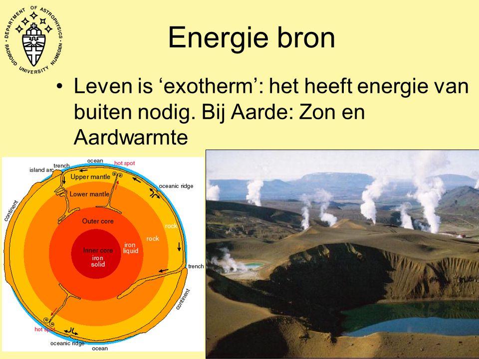 Energie bron Leven is 'exotherm': het heeft energie van buiten nodig. Bij Aarde: Zon en Aardwarmte