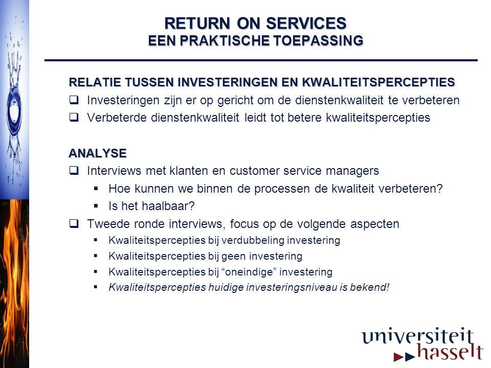 RELATIE TUSSEN INVESTERINGEN EN KWALITEITSPERCEPTIES  Investeringen zijn er op gericht om de dienstenkwaliteit te verbeteren  Verbeterde dienstenkwa