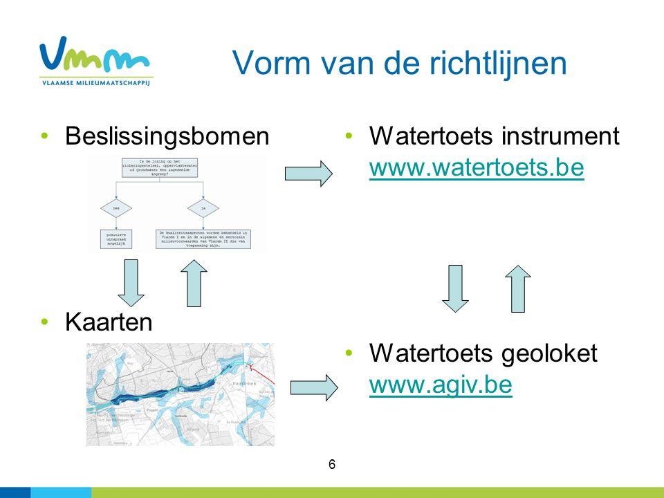 6 Vorm van de richtlijnen Beslissingsbomen Kaarten Watertoets instrument www.watertoets.be www.watertoets.be Watertoets geoloket www.agiv.be www.agiv.