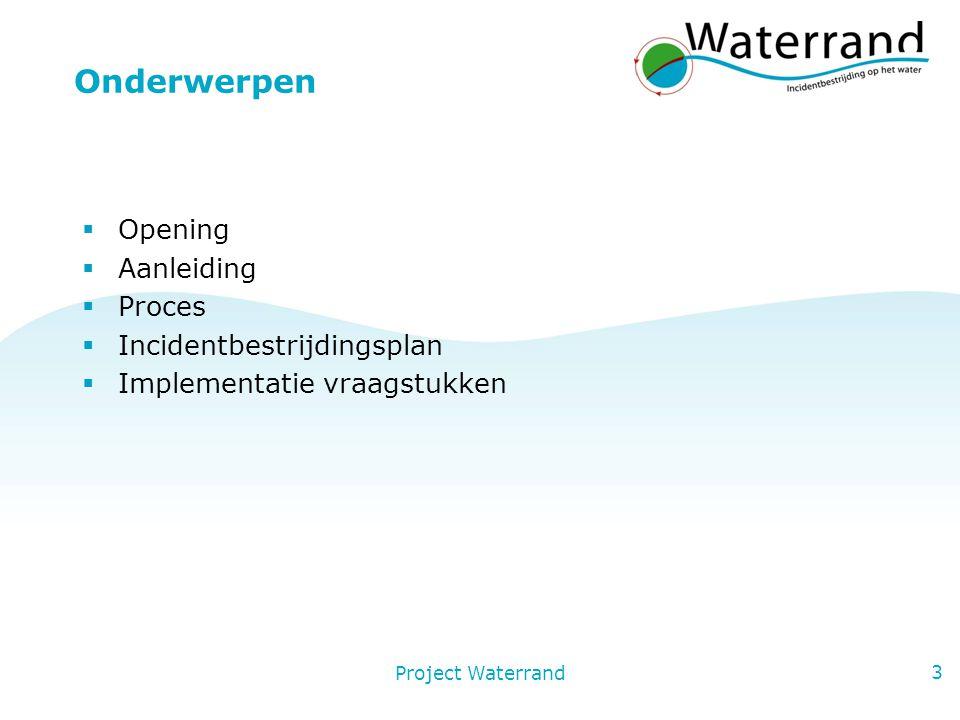 Project Waterrand 4 Opening  Corine Stokhof, voorzitter projectgroep