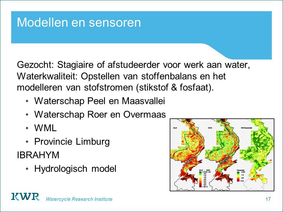 17 Watercycle Research Institute Modellen en sensoren Gezocht: Stagiaire of afstudeerder voor werk aan water, Waterkwaliteit: Opstellen van stoffenbalans en het modelleren van stofstromen (stikstof & fosfaat).