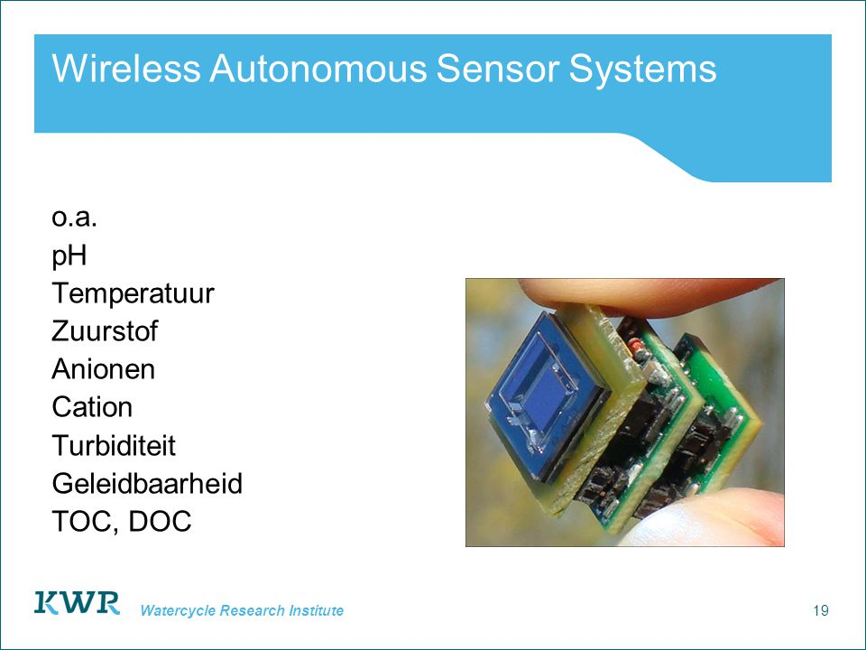19 Watercycle Research Institute Wireless Autonomous Sensor Systems o.a.