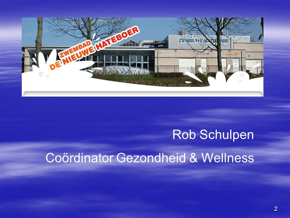 2 Rob Schulpen Coördinator Gezondheid & Wellness