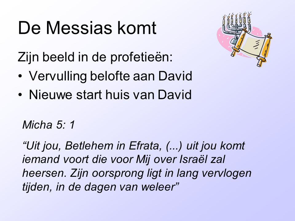 """De Messias komt Zijn beeld in de profetieën: Vervulling belofte aan David Nieuwe start huis van David Micha 5: 1 """"Uit jou, Betlehem in Efrata, (...) u"""