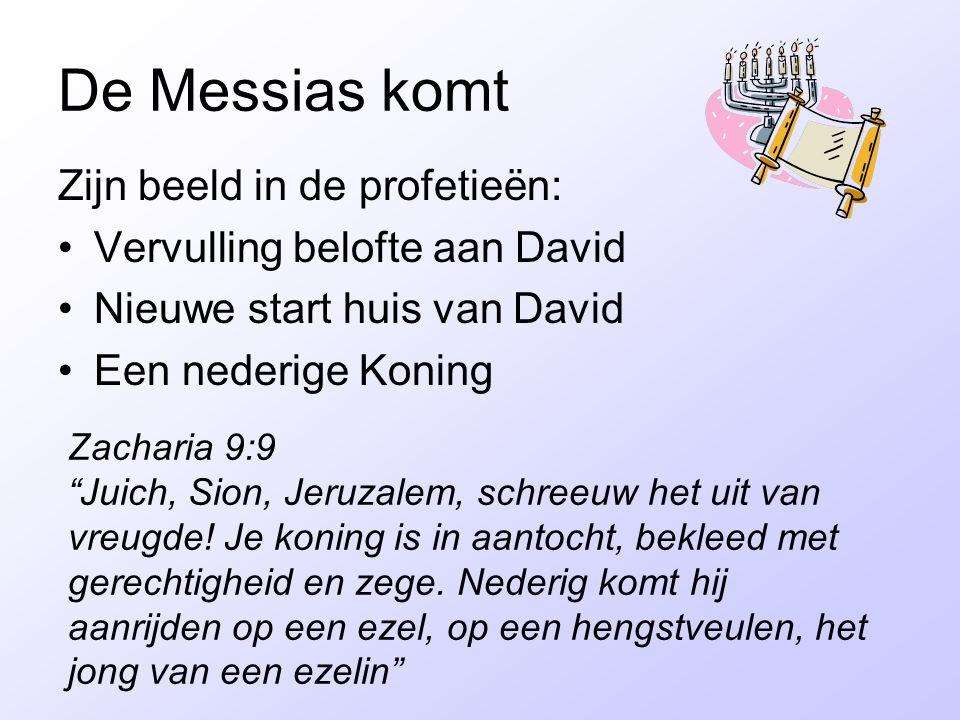 """De Messias komt Zijn beeld in de profetieën: Vervulling belofte aan David Nieuwe start huis van David Een nederige Koning Zacharia 9:9 """"Juich, Sion, J"""