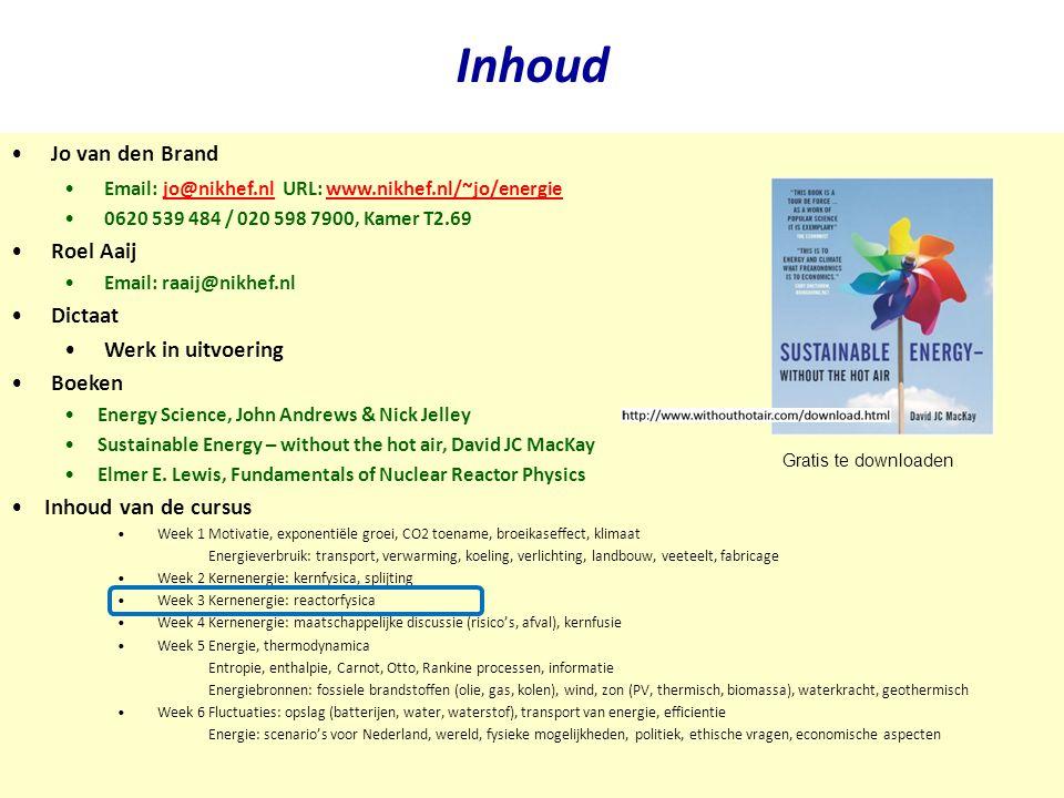 Najaar 2009Jo van den Brand Inhoud Jo van den Brand Email: jo@nikhef.nl URL: www.nikhef.nl/~jo/energie jo@nikhef.nlwww.nikhef.nl/~jo/energie 0620 539