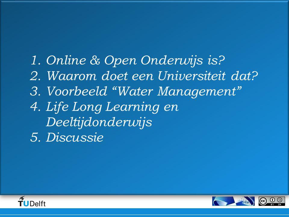1.Online & Open Onderwijs is.2.Waarom doet een Universiteit dat.