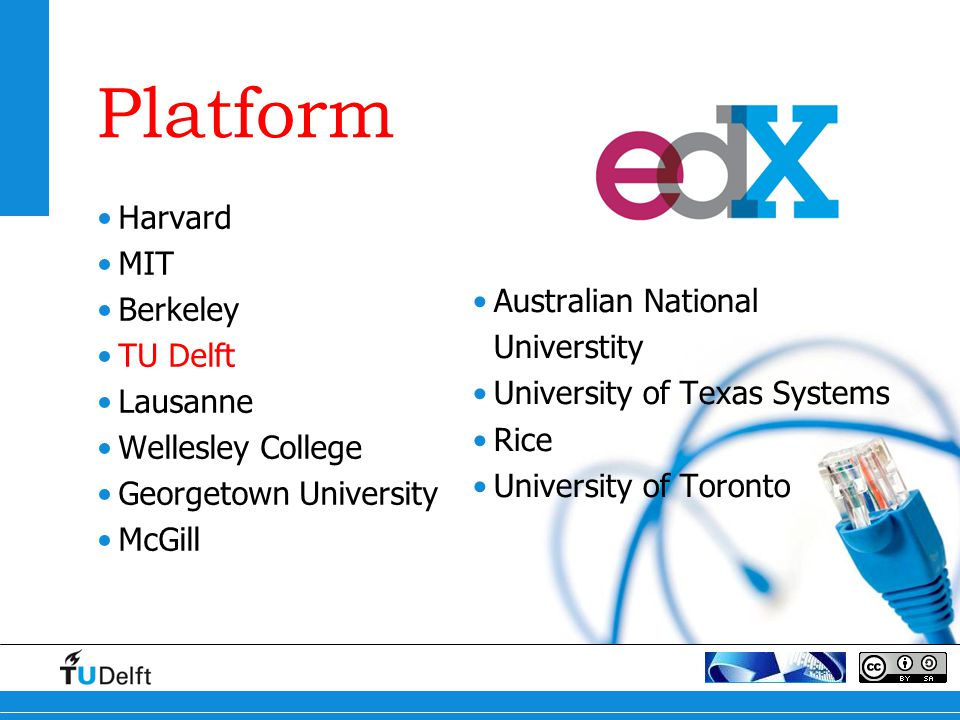 Platform Harvard MIT Berkeley TU Delft Lausanne Wellesley College Georgetown University McGill Australian National Universtity University of Texas Sys