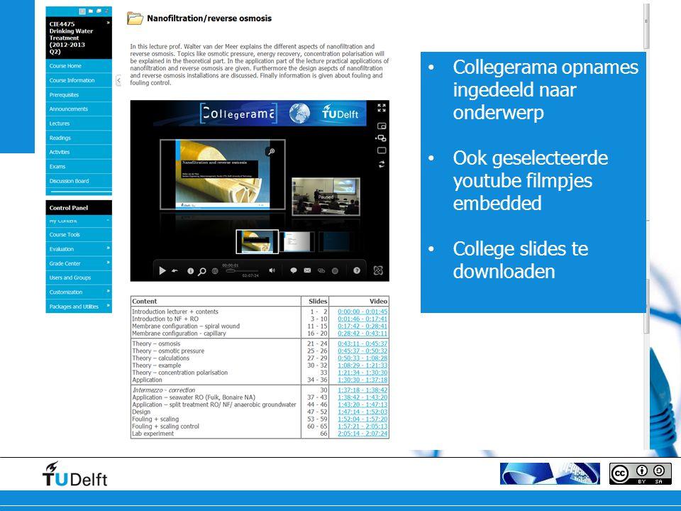 Blackboard Collegerama opnames ingedeeld naar onderwerp Ook geselecteerde youtube filmpjes embedded College slides te downloaden