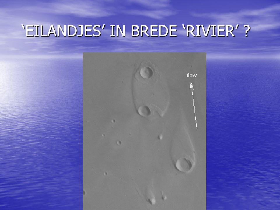'EILANDJES' IN BREDE 'RIVIER' ? 'EILANDJES' IN BREDE 'RIVIER' ?