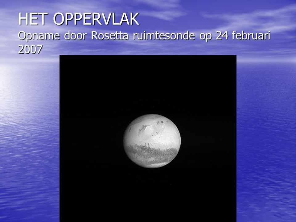 HET OPPERVLAK Opname door Rosetta ruimtesonde op 24 februari 2007