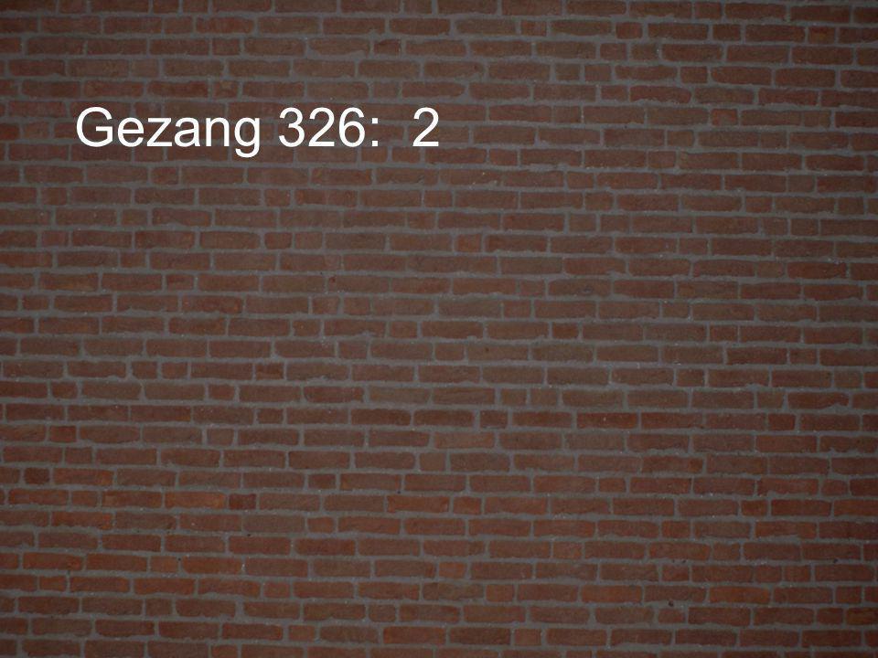 Gezang 326: 2