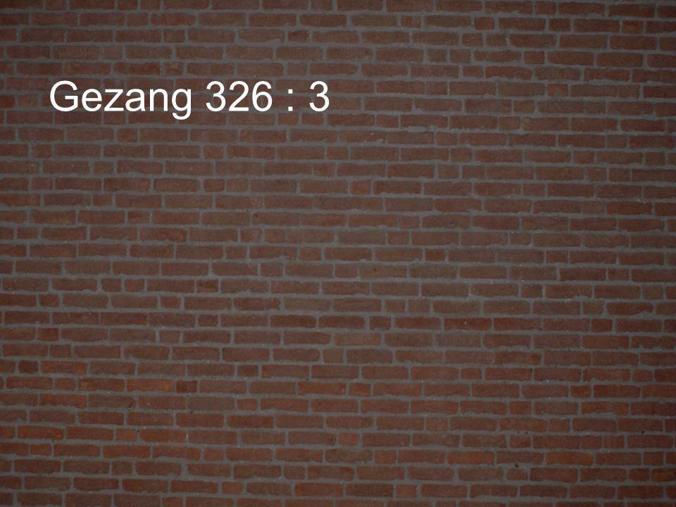 Gezang 326 : 3
