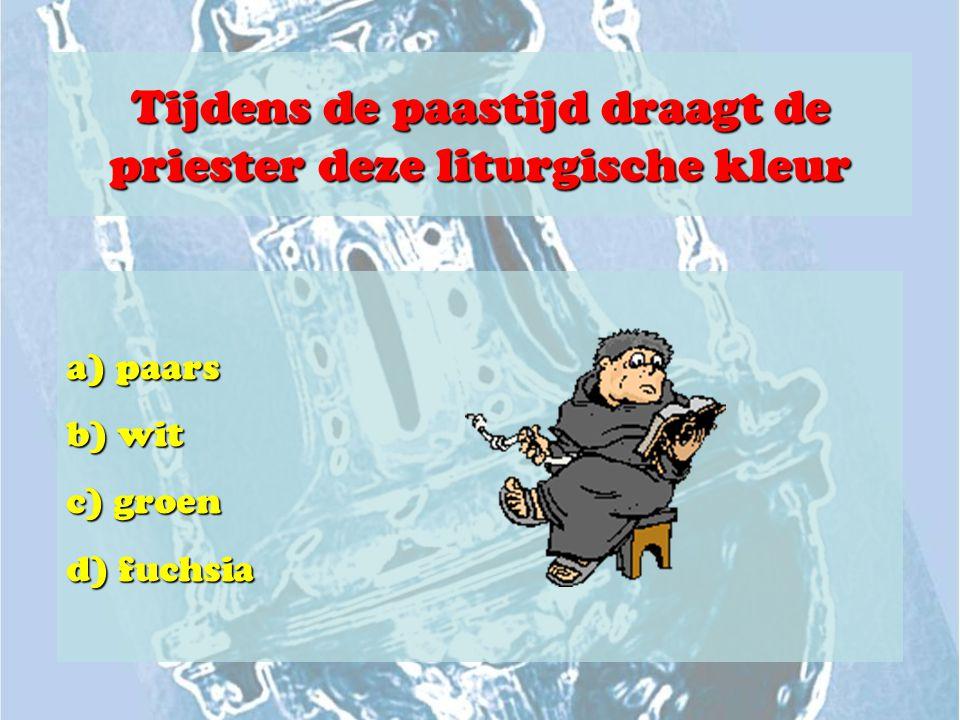 Tijdens de paastijd draagt de priester deze liturgische kleur a) paars b) wit c) groen d) fuchsia
