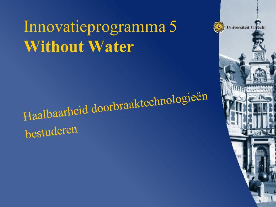 Innovatieprogramma 5 Without Water Haalbaarheid doorbraaktechnologieën bestuderen