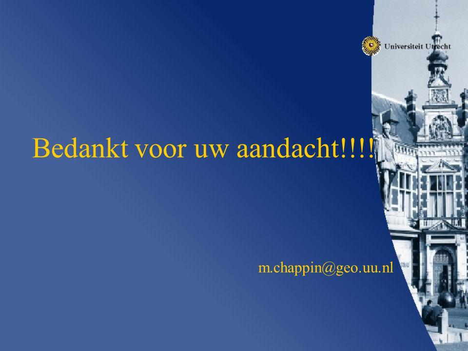 Bedankt voor uw aandacht!!!! m.chappin@geo.uu.nl