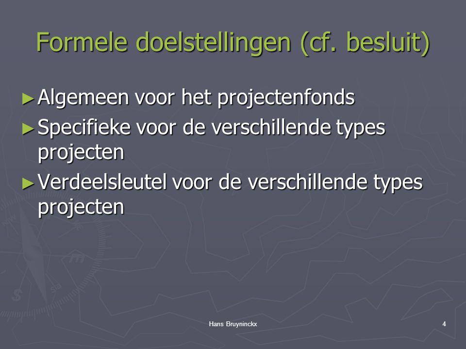 Hans Bruyninckx4 Formele doelstellingen (cf.