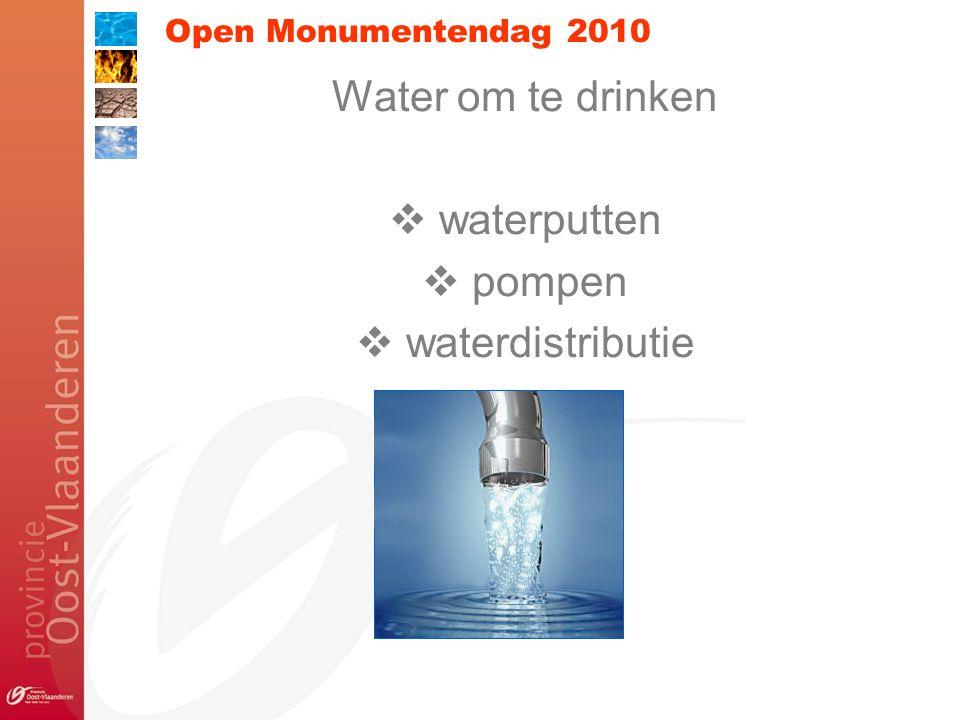 Open Monumentendag 2010 Water om te drinken  waterputten  pompen  waterdistributie